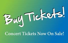 Get Tickets for our Next Concert!